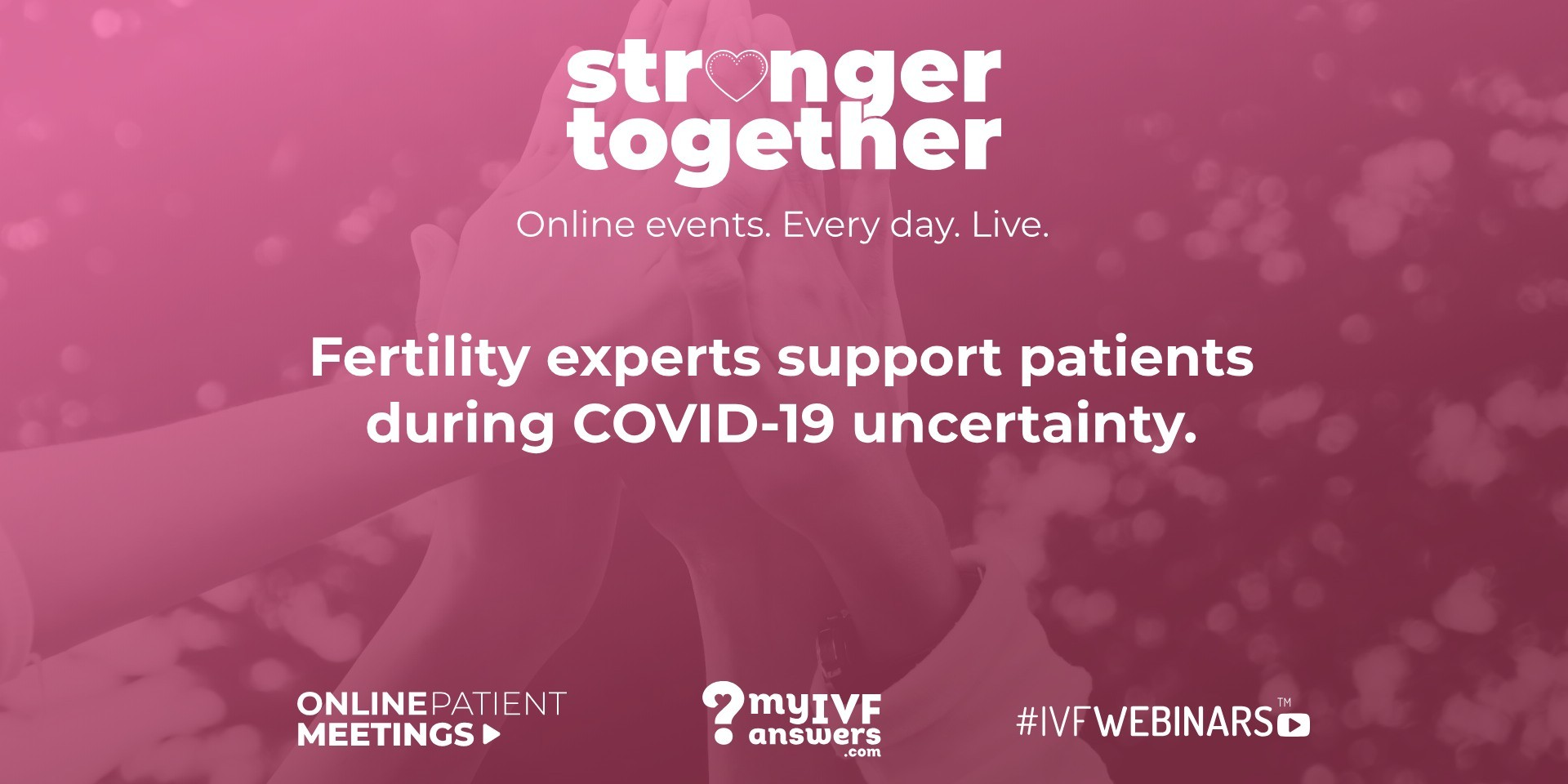 #StrongerTogether - IVF support for patients
